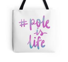 #pole is life Tote Bag
