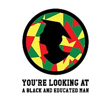 You're Looking At A Black And Educated Man Photographic Print