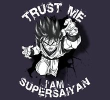 Trust Me I am Supersaiyan Unisex T-Shirt