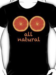 All Natural, Funny T-Shirt