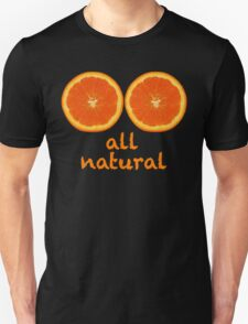 All Natural, Funny Unisex T-Shirt
