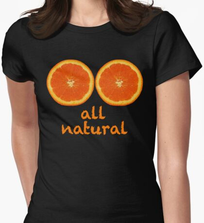 All Natural, Funny Womens Fitted T-Shirt