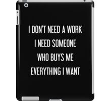 No work / Black edition. iPad Case/Skin