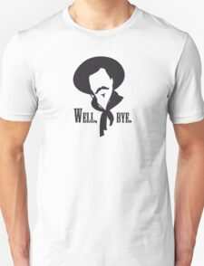 Curly Bill would like to see you go. T-Shirt