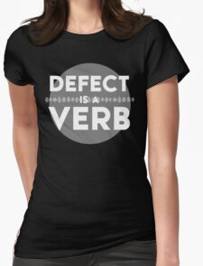 Defect Is a Verb Womens Fitted T-Shirt