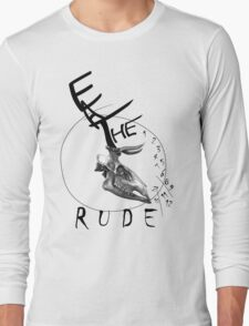 Eat the Rude - clock Long Sleeve T-Shirt