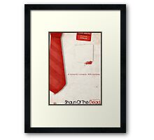 You've Got Red On You... Framed Print