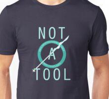 Not a Tool Unisex T-Shirt
