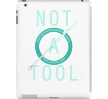 Not a Tool iPad Case/Skin