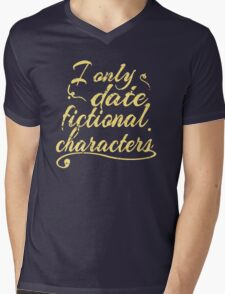 i only date fictional characters Mens V-Neck T-Shirt
