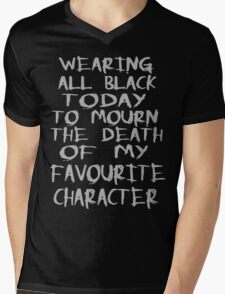 wearing black to mourn the death of my favourite character Mens V-Neck T-Shirt
