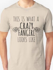 this is what a crazy fangirl looks like Unisex T-Shirt