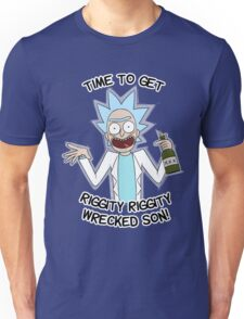 Time to get riggity riggity wrecked son Unisex T-Shirt