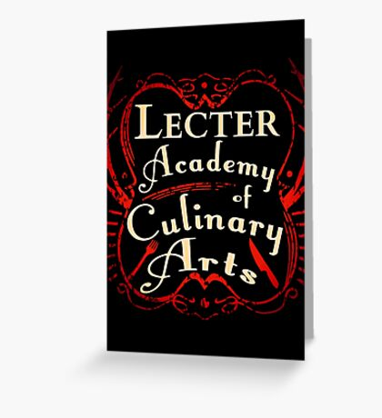 Lecter Academy of Culinary Arts. Greeting Card
