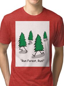 """Run Forest, Run!"" - Forrest Gump Pun Tri-blend T-Shirt"