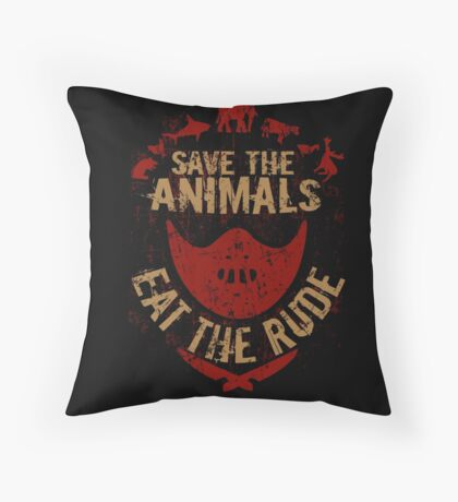 save the animals, EAT THE RUDE Throw Pillow