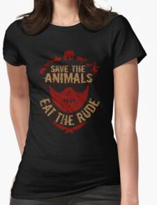 save the animals, EAT THE RUDE T-Shirt