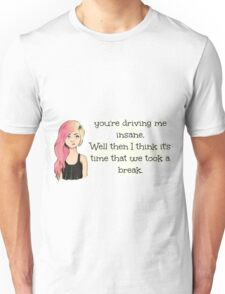 took a break Unisex T-Shirt