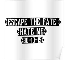 Escape The Fate - Hate Me Poster