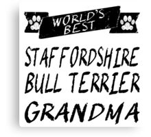 World's Best Staffordshire Bull Terrier Grandma Canvas Print