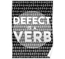 Defect Is A Verb Poster