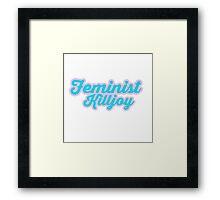 Adorable Feminist Killjoy Framed Print