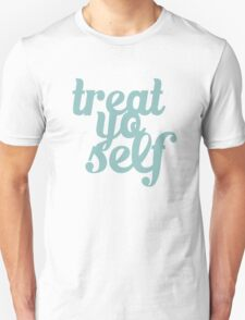 Treat Yo Self Blue Aqua Design T-Shirt