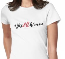 #YesAllWomen Feminist Shirt Womens Fitted T-Shirt