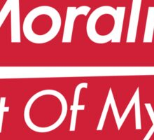 Keep Your Morality Out Of My Vagina - Pro Choice Feminist Shirt Sticker
