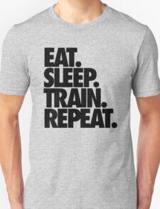 EAT. SLEEP. TRAIN. REPEAT. T-Shirt