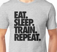 EAT. SLEEP. TRAIN. REPEAT. Unisex T-Shirt