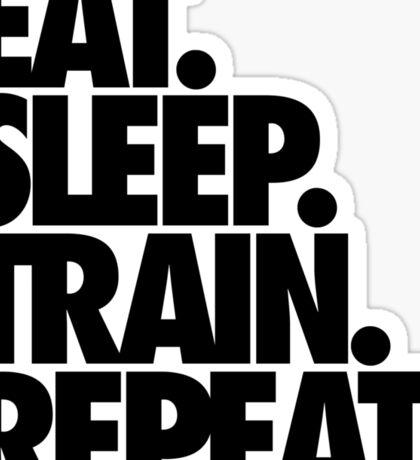 EAT. SLEEP. TRAIN. REPEAT. Sticker