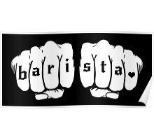 Barista fists Poster