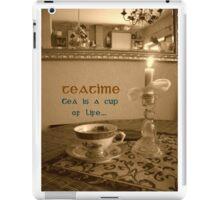 Teatime ~ Tea is a cup of LIFE  iPad Case/Skin
