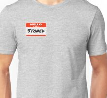 Hello I am Stoned Unisex T-Shirt