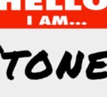 Hello I am Stoned Sticker