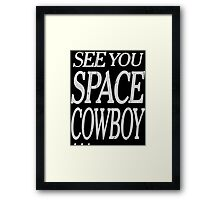 cowboy bebop see you space cowboy anime manga shirt Framed Print