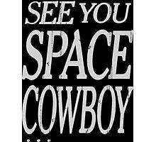 cowboy bebop see you space cowboy anime manga shirt Photographic Print