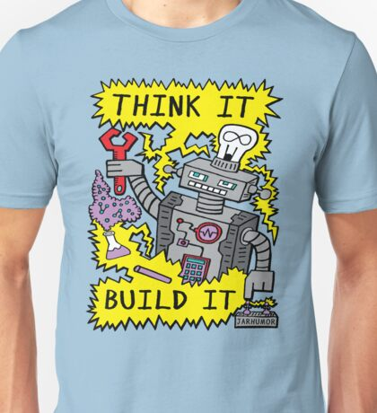 Think Build Robot Unisex T-Shirt