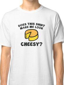 Look Cheesy? Classic T-Shirt