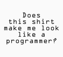 Look Like A Programmer by AmazingVision