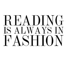 Reading is Always in Fashion by bboutique