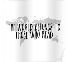 The World Belongs to Those Who Read Poster