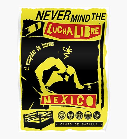 NEVER MIND THE LUCHA LIBRE Poster