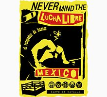 NEVER MIND THE LUCHA LIBRE T-Shirt