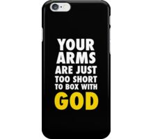 Arms Too Short to Box With God iPhone Case/Skin