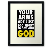 Arms Too Short to Box With God Framed Print