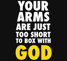 Arms Too Short to Box With God Unisex T-Shirt