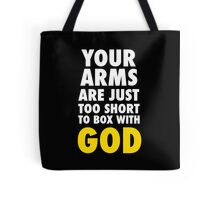 Arms Too Short to Box With God Tote Bag