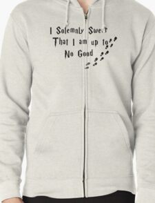 I Solemnly Swear That I am up to No Good Zipped Hoodie